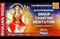 Gayatri Mantra - Om Bhoor Bhuwah Swaha 108 times Group Chantings